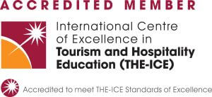 Accredited Member: International Centre of Excellence in Tourism and Hospitality Education (THE-ICE) Accredited to meet THE-ICE Standards of Excellence