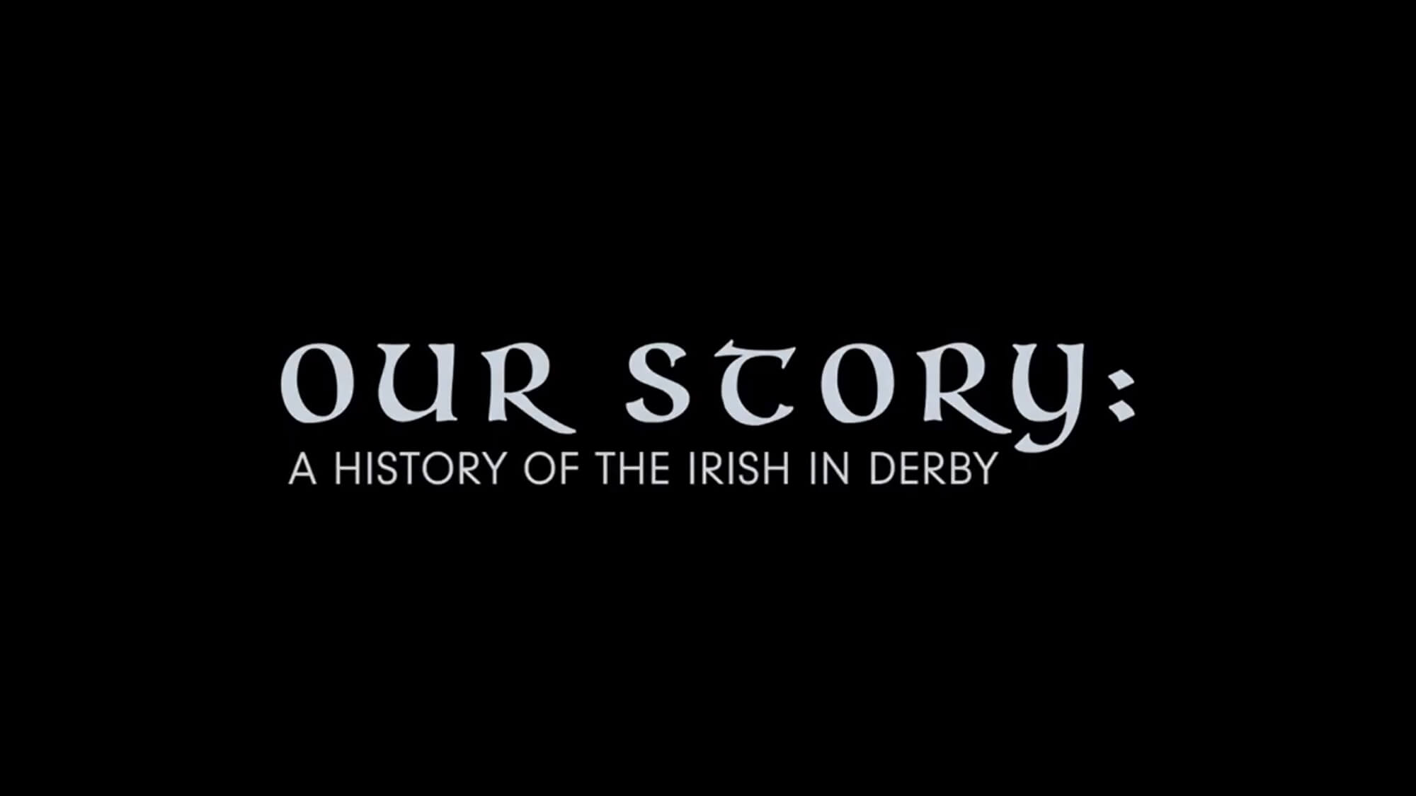 Our Story: A History of the Irish in Derby