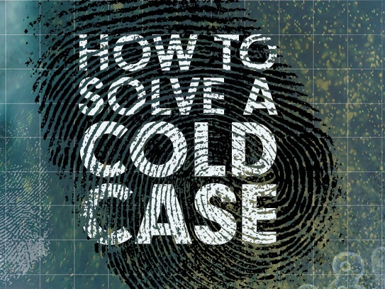 text 'how to solve a cold case' over a background containing images of fingerprints