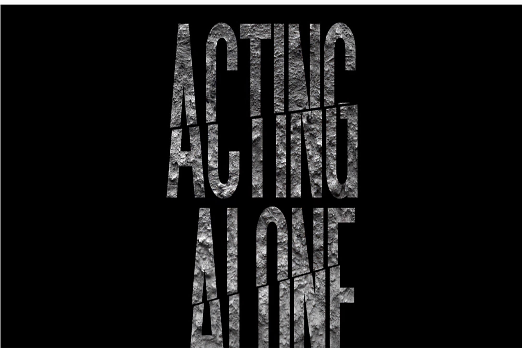 Black background with the words Acting Alone in grey text.
